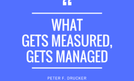 What gets measured, gets managed.